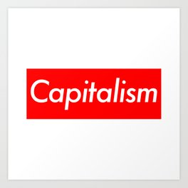 Capitalism (Supreme Parody) Art Print