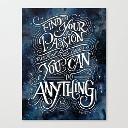 Find Your Passion, Because With That Passion, You Can Do Anything - Peggy Whitson Quote Canvas Print