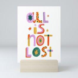 All is Not Lost Mini Art Print
