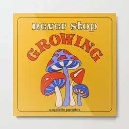 Never Stop Growing Metal Print