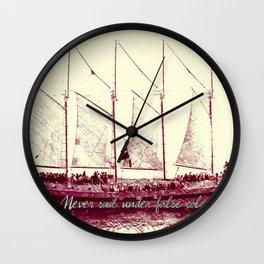 Never sail under false colors Wall Clock