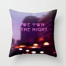 We Own The Night Throw Pillow