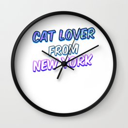 Cat Lover From New York Wall Clock