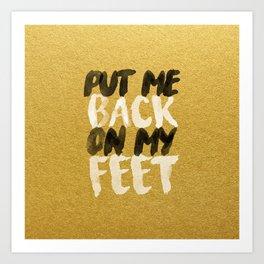 Back On My Feet #GoldenPsalms Art Print