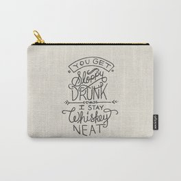 ...I Stay Whiskey Neat Carry-All Pouch