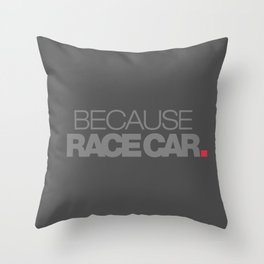 BECAUSE RACE CAR v4 HQvector Throw Pillow