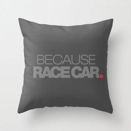 BECAUSE RACE CAR v4 HQvector Throw Pillow
