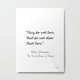 William Shakespeare, The two Gentlemen of Verona Metal Print