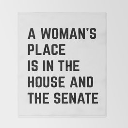 A Woman's Place Is In The House And Senate Throw Blanket