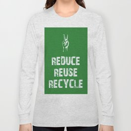 Reduce... Long Sleeve T-shirt