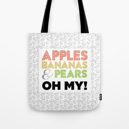 Apples Bananas and Pears...Oh My! Tote Bag