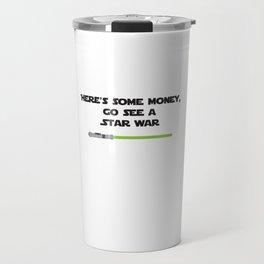 "Go See a ""Star War"" Travel Mug"