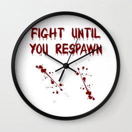 Fight Until You Respawn - Funny Halloween Gamer Illustration Wall Clock