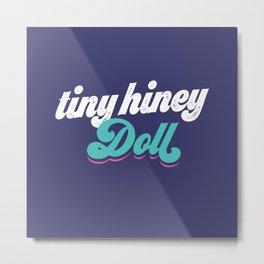 Tiny Hiney Doll Metal Print