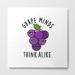 Grape Minds Think Alike Cute Fruit Pun Metal Print