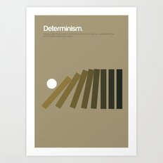 Determinism Art Print