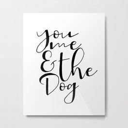 You Me And The Dog PRINTABLE, Large Wall Art Print, Funny Wall Decor Metal Print