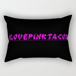 I LOVE PINK TACOS Rectangular Pillow