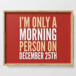 I'm Only a Morning Person on December 25th (Crimson) Serving Tray