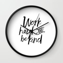 PRINTABLE Art, Work Hard And Be Kind,Motivational Quote,Work Hard Play Hard,Office Sign,Workout Quot Wall Clock
