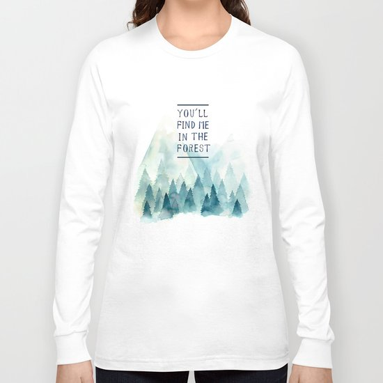 You´ll find me in the forest Long Sleeve T-shirt