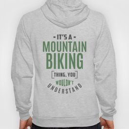 Mountain Biking Thing Hoody