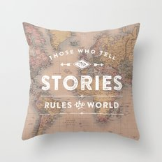 Those who tell the Stories, Rule the World. Throw Pillow