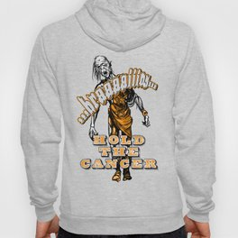 Hold the Cancer Hoody