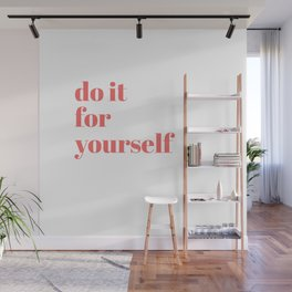 do it for yourself Wall Mural
