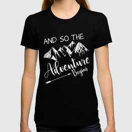 And So The Adventure Begins T-Shirts and Hoodies T-shirt