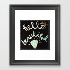 Hello, beautiful! Framed Art Print