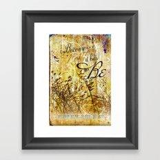 to be... Framed Art Print