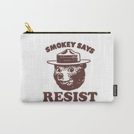 Smokey Says Resist Carry-All Pouch