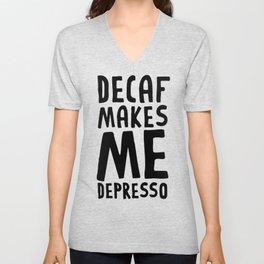 DECAF MAKES ME DEPRESSO T-SHIRT Unisex V-Neck