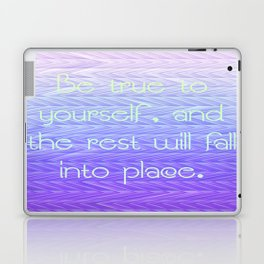Be True to Yourself Laptop & iPad Skin