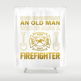 Old Man - A Firefighter Shower Curtain