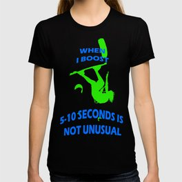 When I Boost 5-10 Seconds Is Not Unusual Neon Lime and Blue T-shirt