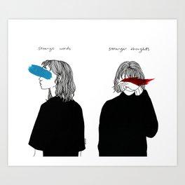Strange Words, Stranger Thoughts Art Print