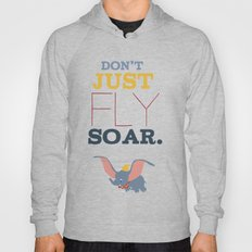 don't just fly, soar, dumbo Hoody