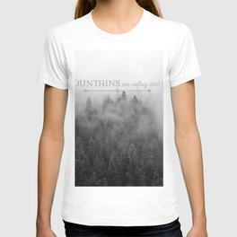The Mountains are Calling Black and White Quote Photograph T-shirt