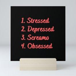 Stressed. Depressed. Screamo. Obsessed. Mini Art Print