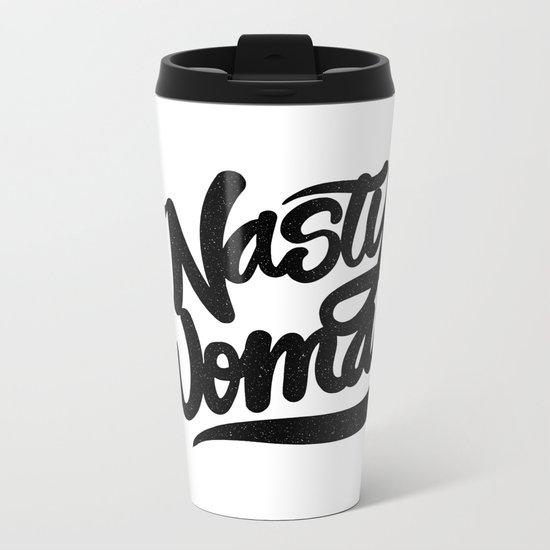 nasty woman Metal Travel Mug