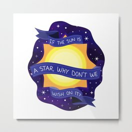 If the Sun is A Star Metal Print