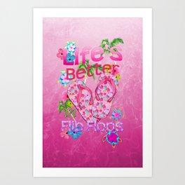 a76d24a90c106 Life Is Better In Flip Flops Art Print