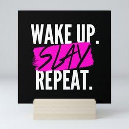 Wake Up, Slay, Repeat Mini Art Print