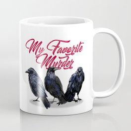 My Favorite Murder Coffee Mug