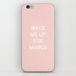 Wake Me Up For Margs - funny simple pink and white typography iPhone Skin