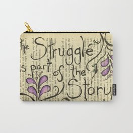 The Stuggle Is Part Of The Story (verison 2) Carry-All Pouch