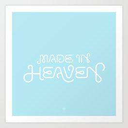 Made in Heaven Art Print