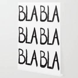 Bla Bla Bla Wallpaper
